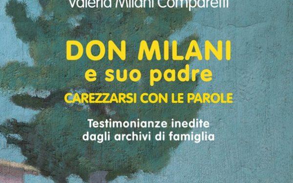 Don Milani e suo padre Carezzarsi con le parole, di Valeria Milani Comparetti